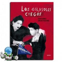 LOS GIRASOLES CIEGOS , EDICIÓN ILUSTRADA