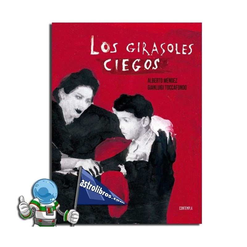 LOS GIRASOLES CIEGOS. EDICIÓN ILUSTRADA. CONTEMPLA