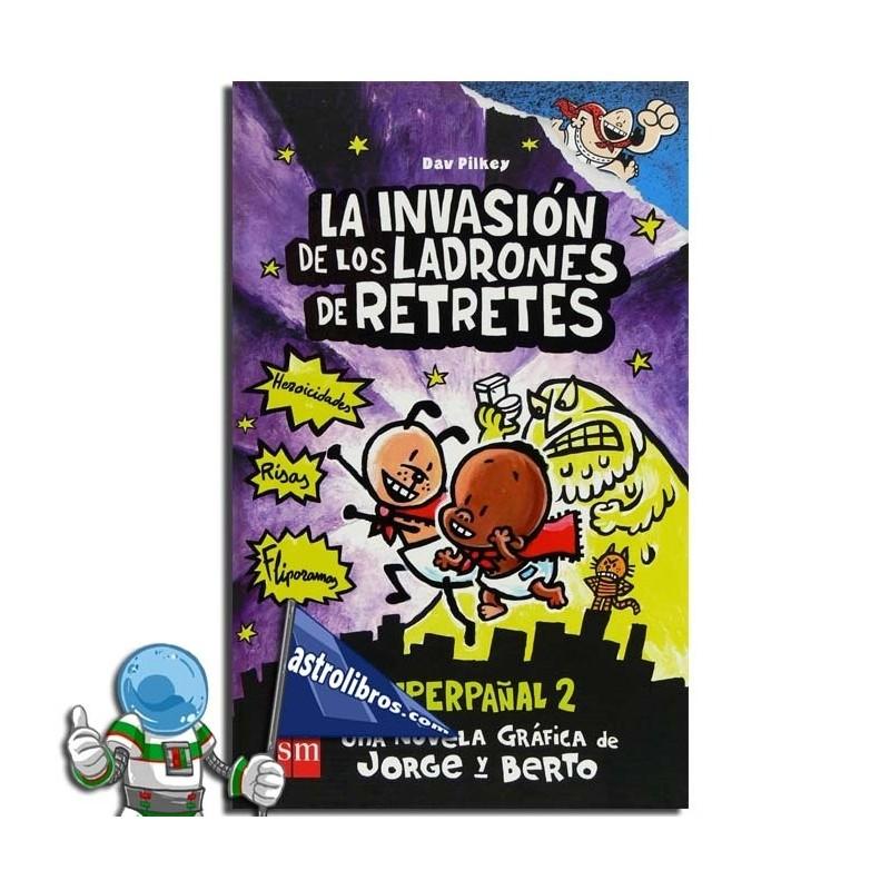 LA INVASIÓN DE LOS LADRONES DE RETRETES. SUPERPAÑAL 2