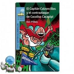 EL CAPITÁN CALZONCILLOS Y EL CONTRAATAQUE DE COCOLISO CACAPIPI