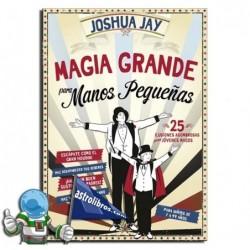 MAGIA GRANDE PARA MANOS PEQUEÑAS , LIBRO DE MAGIA PARA NIÑOS