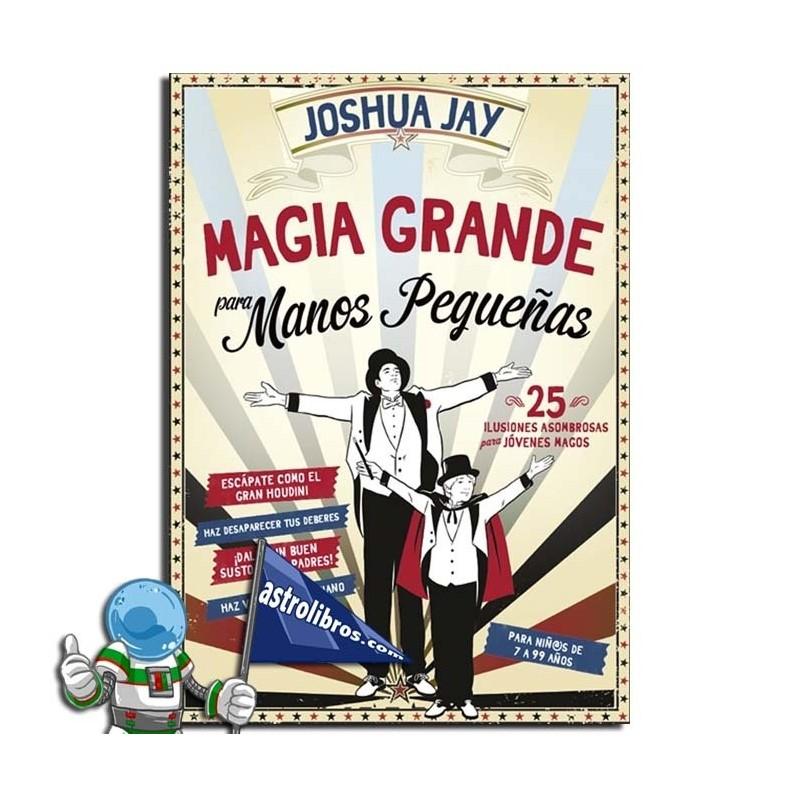 MAGIA GRANDE PARA MANOS PEQUEÑAS