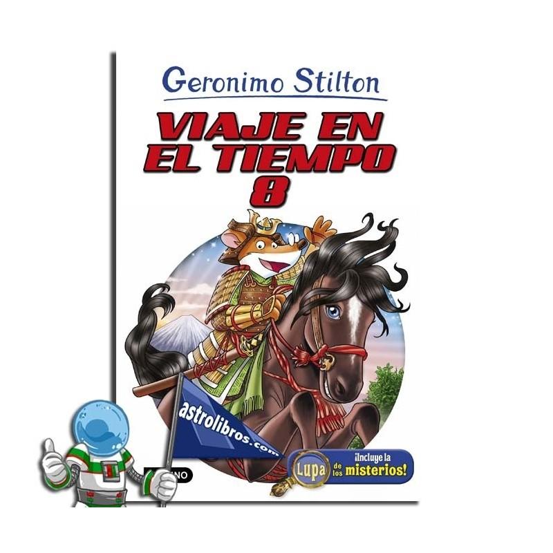 VIAJE EN EL TIEMPO 8. GERONIMO STILTON