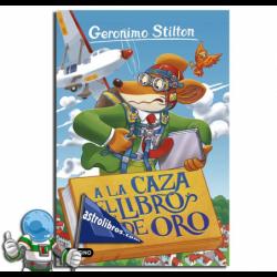 A LA CAZA DEL LIBRO DE ORO. GERONIMO STILTON 71