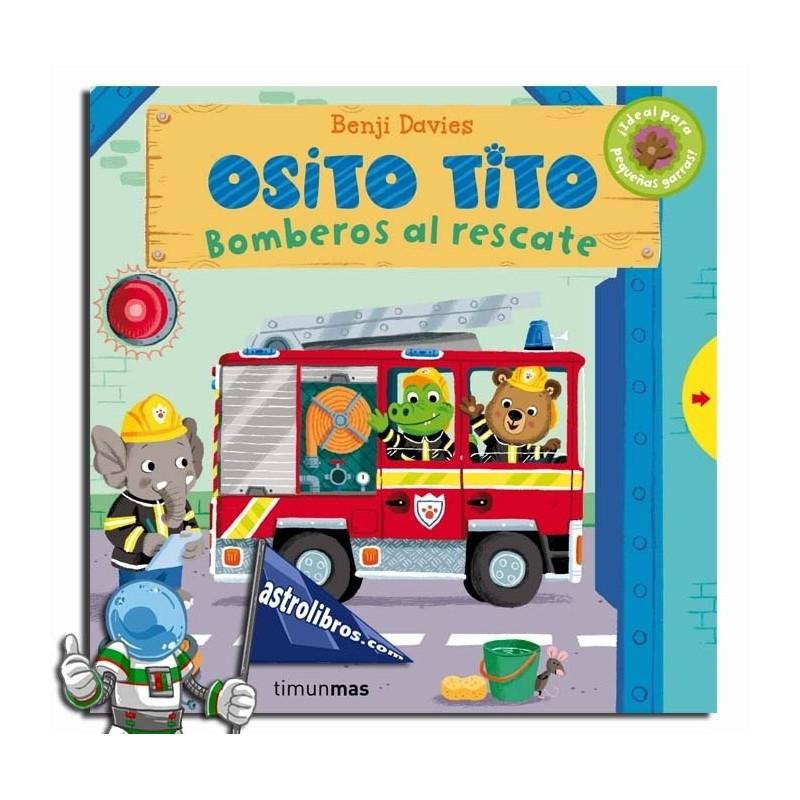 OSITO TITO , BOMBEROS AL RESCATE