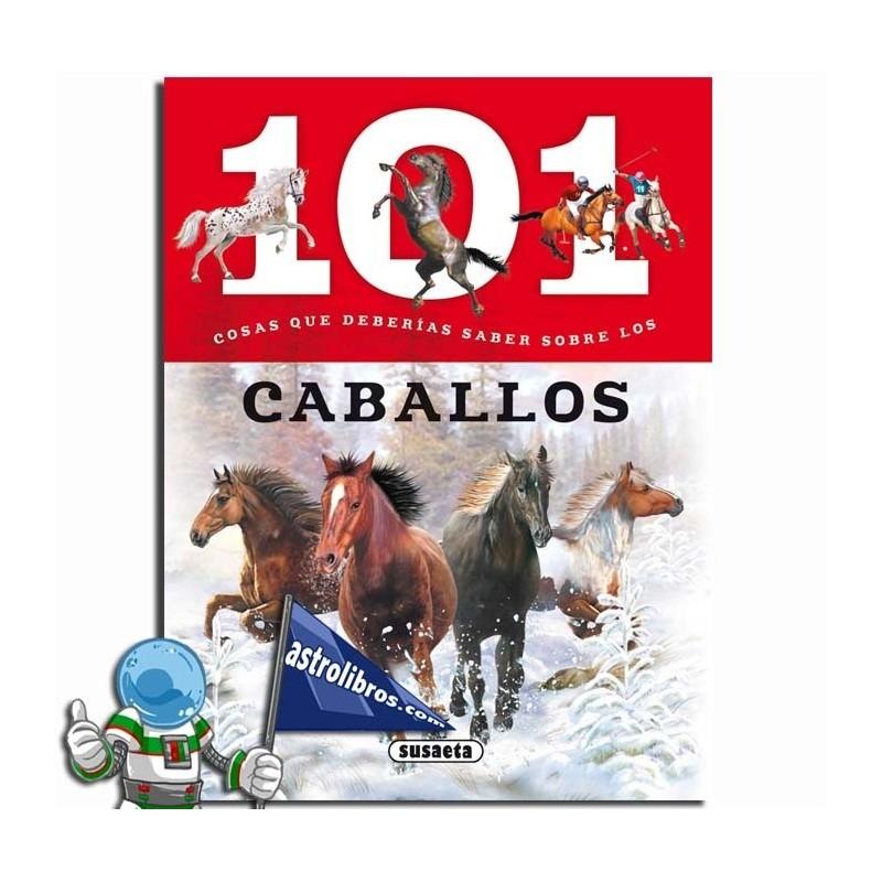 101 cosas que deberías saber sobre los caballos