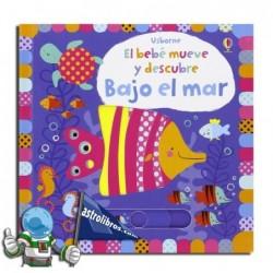 EL BEBE MUEVE Y DESCUBRE , BAJO EL MAR