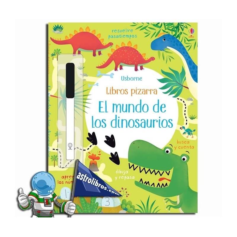 EL MUNDO DE LOS DINOSAURIOS. LIBROS PIZARRA