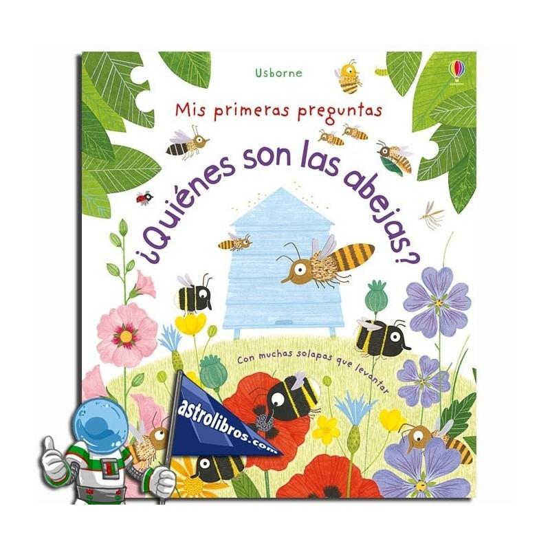Mis primeras preguntas ¿Quiénes son las abejas?