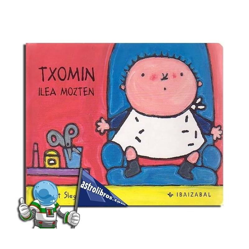 TXOMIN ILEA MOZTEN. TXOMIN BILDUMA 7