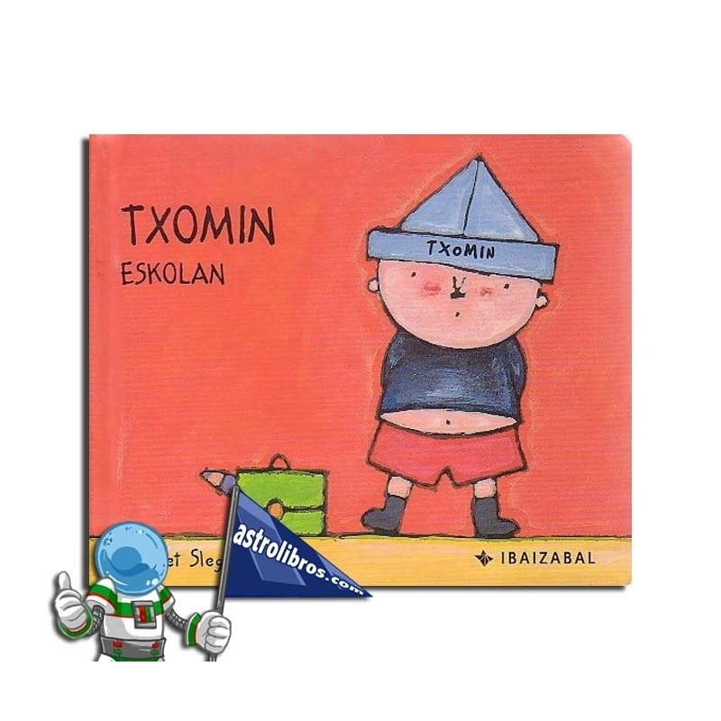 TXOMIN ESKOLAN. TXOMIN BILDUMA 1