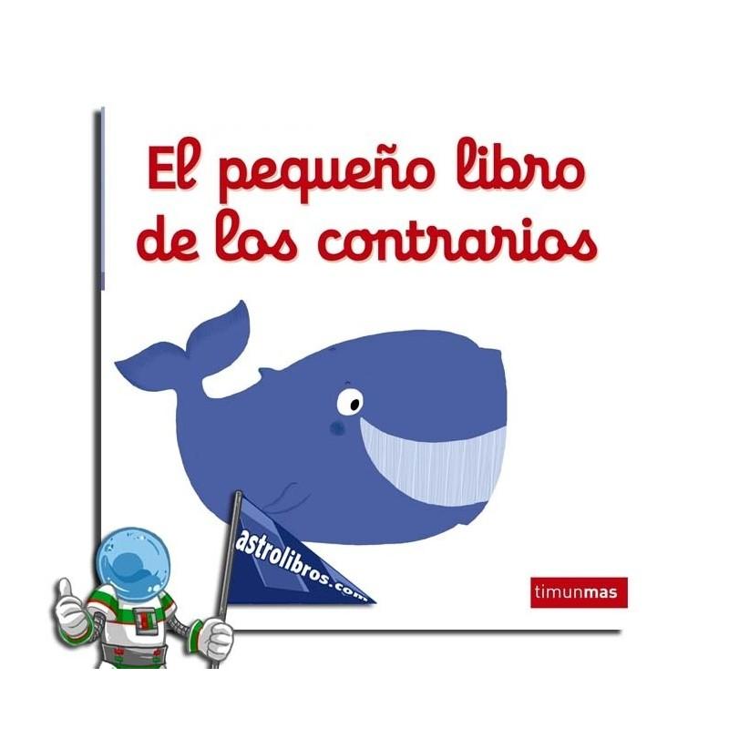 EL PEQUEÑO LIBRO DE LOS CONTRARIOS