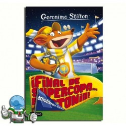 ¡FINAL DE SUPERCOPA... EN RATONIA! | GERONIMO STILTON 65
