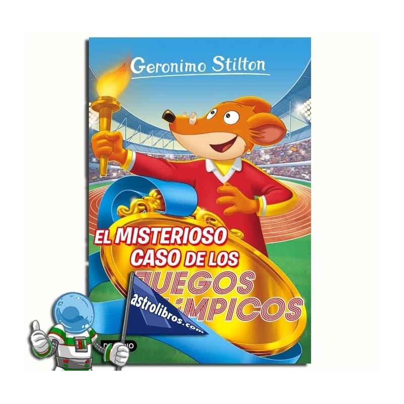 GERONIMO STILTON 47. EL MISTERIOSO CASO DE LOS JUEGOS OLÍMPICOS