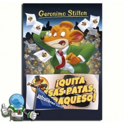 ¡QUITA ESAS PATAS CARAQUESO! | GERONIMO STILTON 9