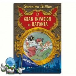 LA GRAN INVASIÓN DE RATONIA , ESPECIAL GERONIMO STILTON