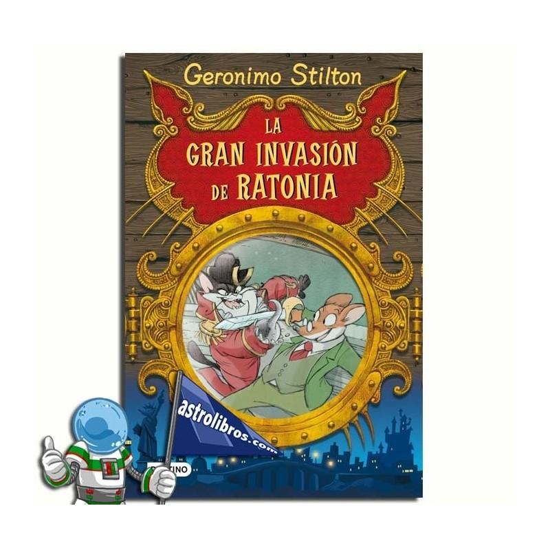 LA GRAN INVASIÓN DE RATONIA. ESPECIAL GERONIMO STILTON.