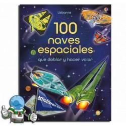 100 NAVES ESPACIALES DOBLAR Y HACER VOLAR , PAPIROFLEXIA, ORIGAMI
