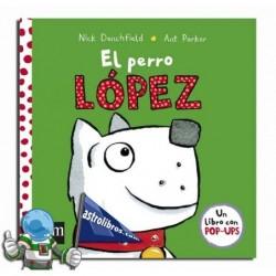 EL PERRO LÓPEZ | LOS AMIGOS DEL POLLO PEPE | LIBRO POP UP