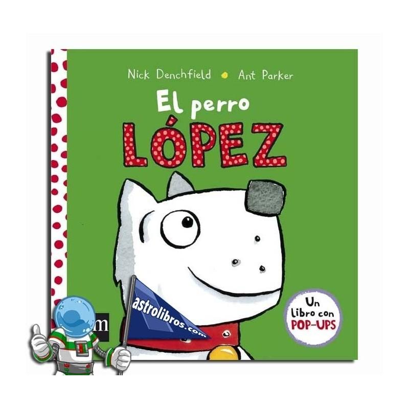 EL PERRO LÓPEZ , LOS AMIGOS DEL POLLO PEPE , LIBRO POP UP