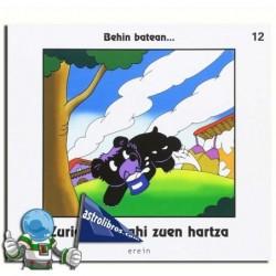 ZURIA IZAN NAHI ZUEN HARTZA. BEHIN BATEAN... 12