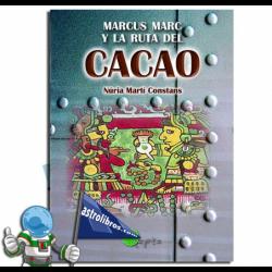MARCUS MARC Y LA RUTA DEL CACAO. LECTURA FÁCIL