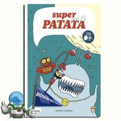SUPERPATATA 2 , CÓMIC A PARTIR DE 6 AÑOS