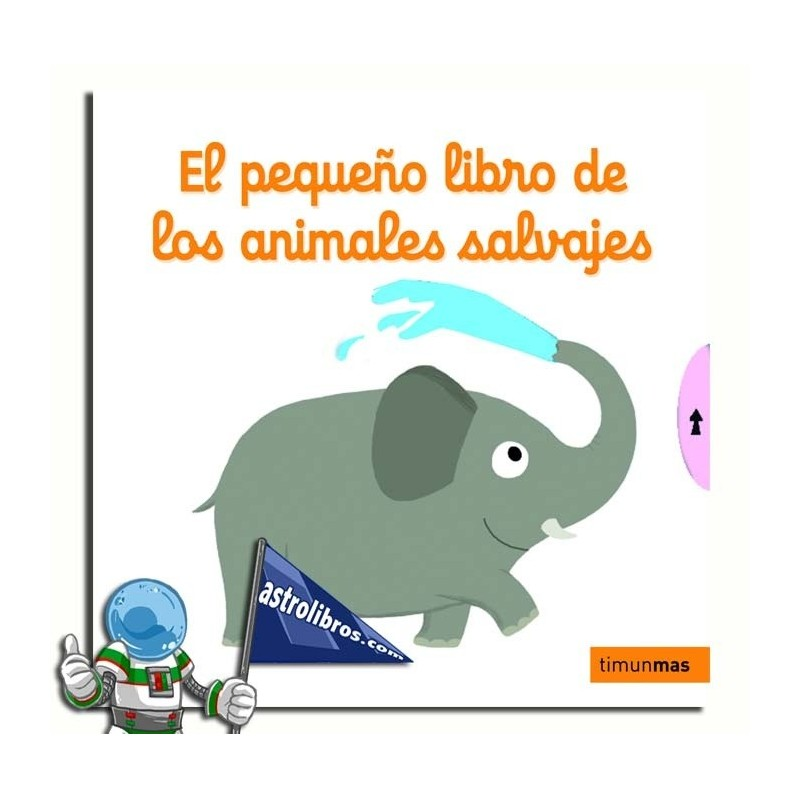 EL PEQUEÑO LIBRO DE LOS ANIMALES SALVAJES