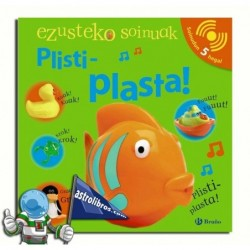 EZUSTEKO SOINUAK , PLISTI-PLASTA!