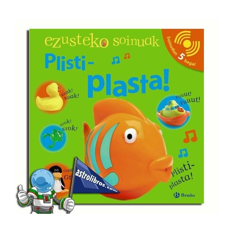EZUSTEKO SOINUAK. PLISTI-PLASTA!