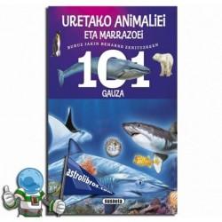 URETAKO ANIMALIEI ETA MARRAZOEI BURUZ , 101 GAUZA