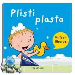 Plisti Plasta. Hotsen liburua