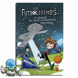 FUTBOLISIMOS 11. EL MISTERIO DEL DÍA DE LOS INOCENTES