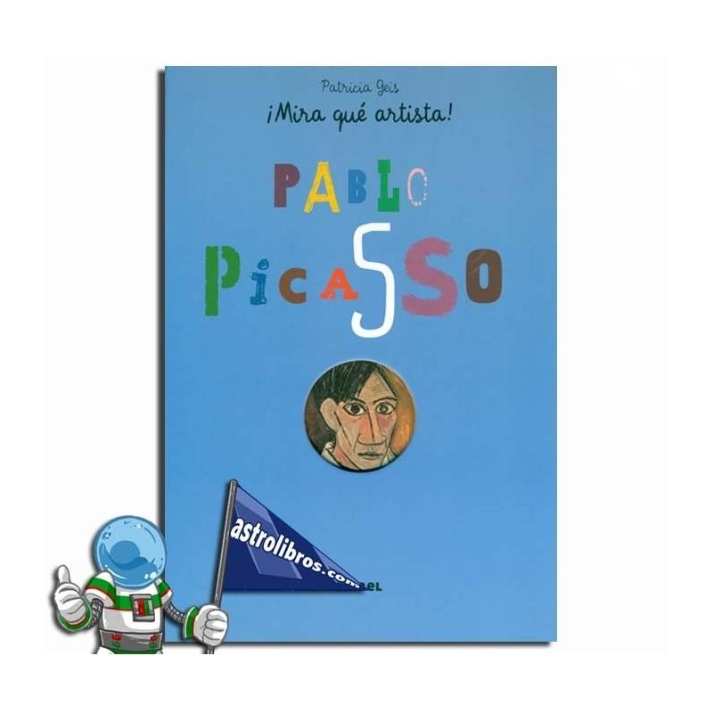 PABLO PICASSO ¡MIRA QUÉ ARTISTA!