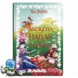 EL SECRETO DE LAS HADAS DE LAS FLORES , ESPECIAL TEA STILTON 5