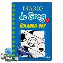 VOLANDO VOY , DIARIO DE GREG 12