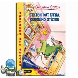 GERONIMO STILTON EUSKERA 1. STILTON DUT IZENA, GERONIMO STILTON.