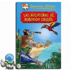 LAS AVENTURAS DE ROBINSON CRUSOE , GRANDES HISTORIAS , GERONIMO STILTON