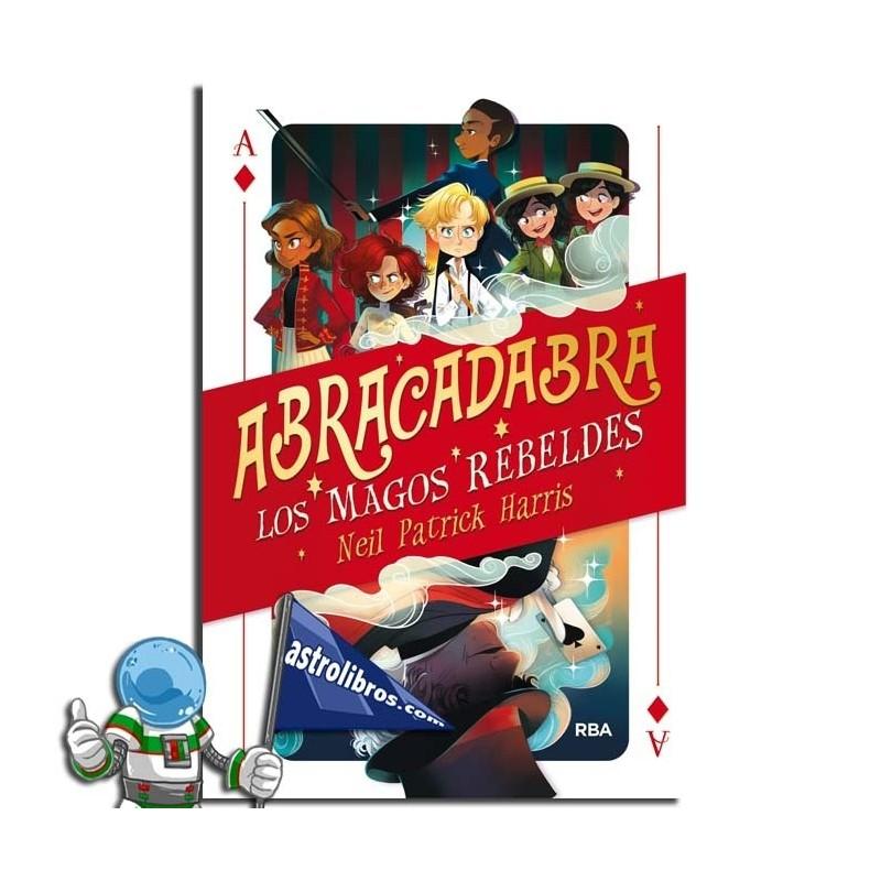 ABRACADABRA 1. LOS MAGOS REBELDES