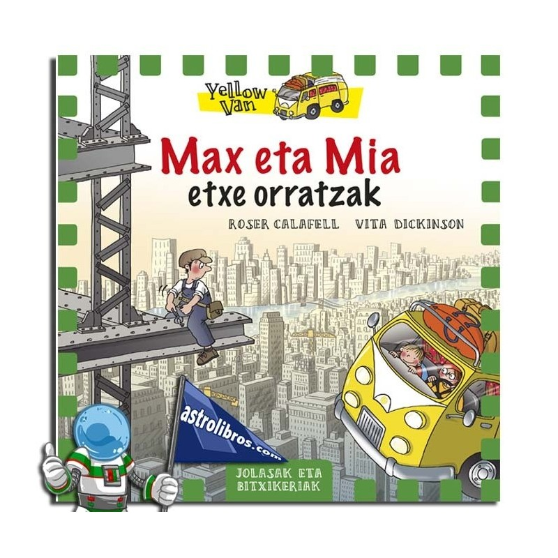 YELLOW VAN 11. MAX ETA MIA ETXE ORRATZAK