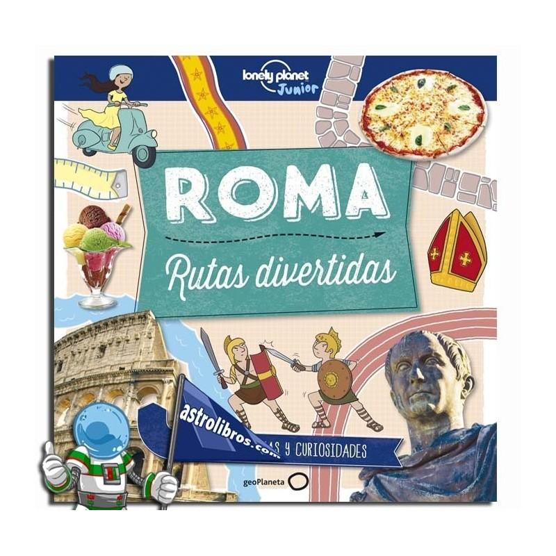 ROMA , RUTAS DIVERTIDAS , LONELY PANET JUNIOR