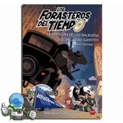 LA AVENTURA DE LOS BALBUENA Y EL PEQUEÑO GÁNSTER , FORASTEROS DEL TIEMPO 5