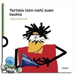 TARTALO IZAN NAHI ZUEN LAUKIA