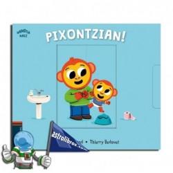 PIXONTZIAN!| HANDIA NAIZ BILDUMA