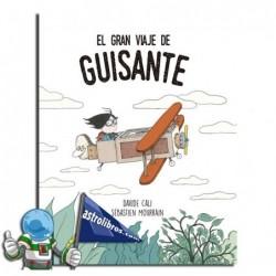 EL GRAN VIAJE DE GUISANTE , CUENTO ILUSTRADO , MAYÚSCULAS