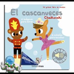 EL CASCANUECES. MI PRIMER LIBRO DE SONIDOS