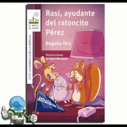RASI, AYUDANTE DEL RATONCITO PÉREZ. LA PANDILLA DE LA ARDILLA 9