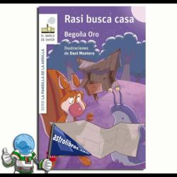 LA PANDILLA DE LA ARDILLA 8. RASI BUSCA CASA