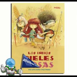 LOS INDIOS PIELES ROSAS , CUENTO ILUSTRADO