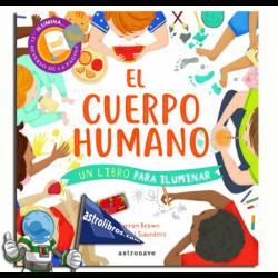 EL CUERPO HUMANO , UN LIBRO PARA ILUMINAR